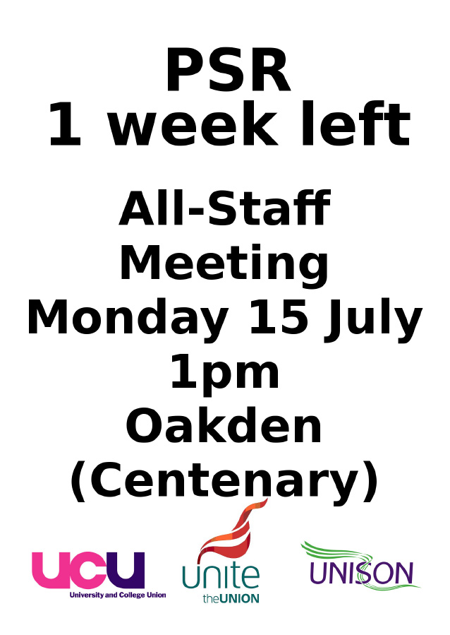 PSR 1 week left, All staff meeting Monday 15th July 1pm, Oakden